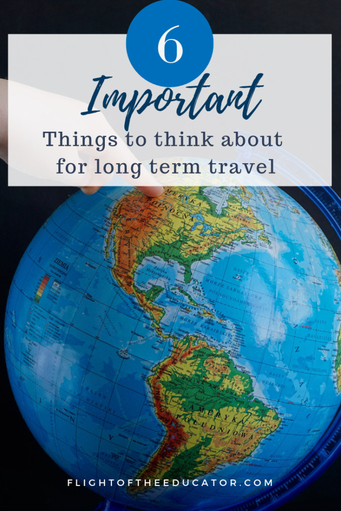 If you're planning an extended vacation or a long term travel plan, there are a lot of things that you need to consider!
