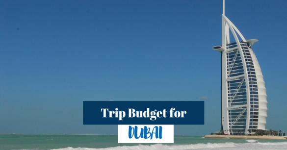 dubai trip budget