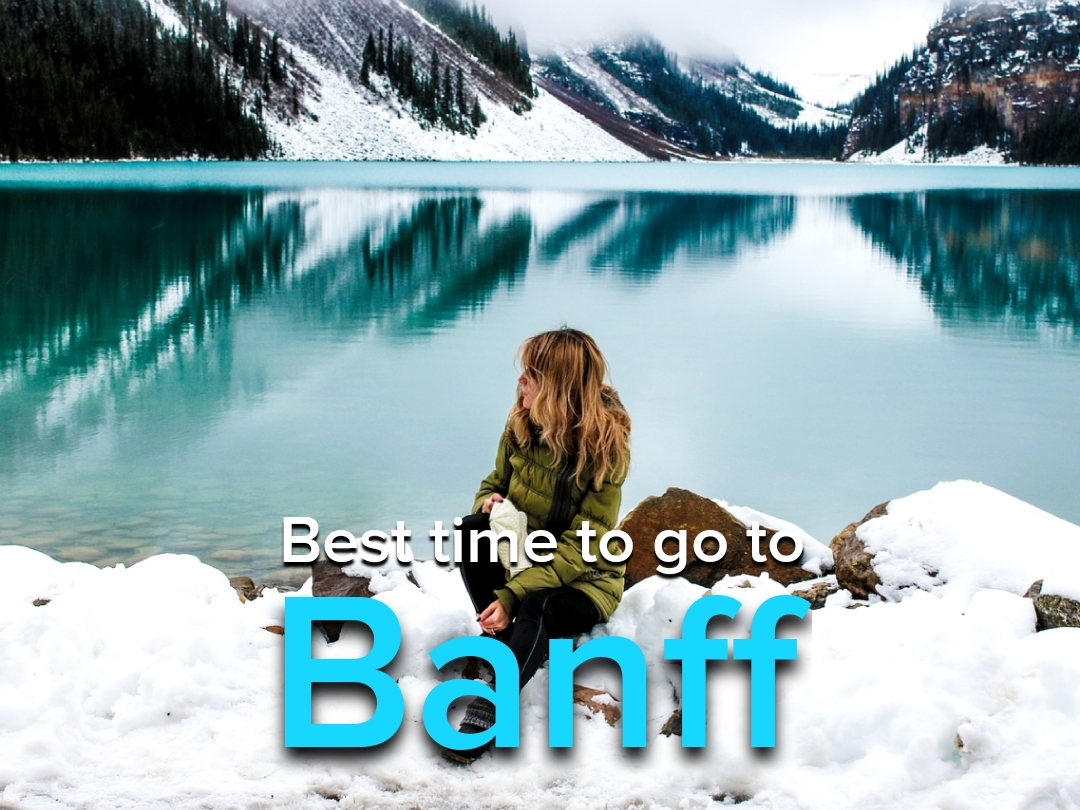Best Time to Visit Banff National Park?