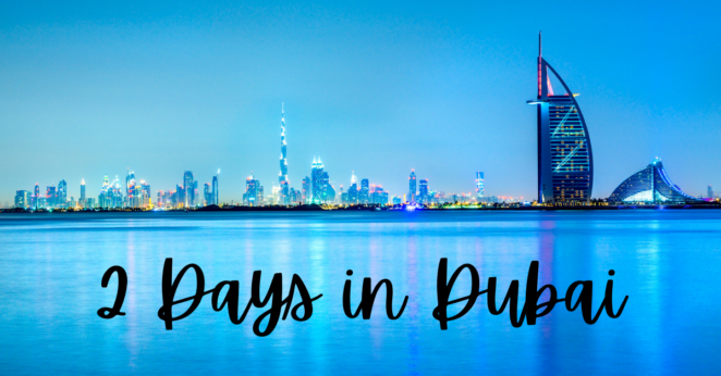 Best Things to Do in Dubai in 2 Days!